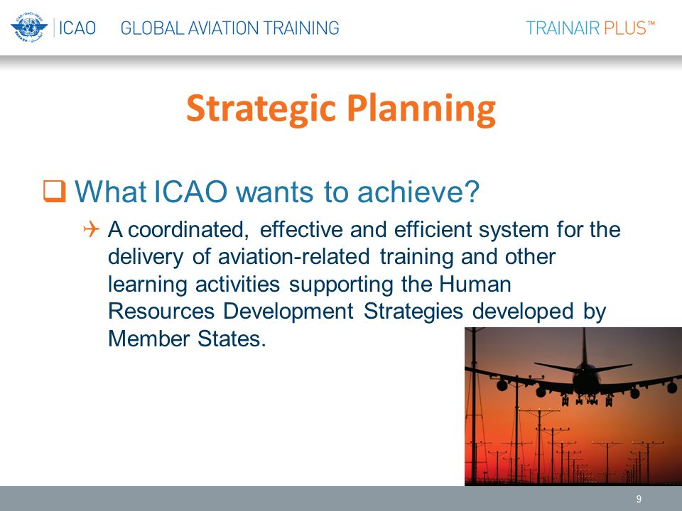 Strategic Planning What ICAO wants to achieve