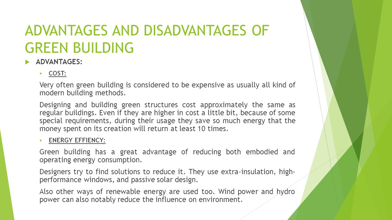 advantages and disadvantages on green architecture Here are a few of the dis-advantages that come with being sustainable gives no indication of the time period of existence after which the institution will be considered sustainable is.