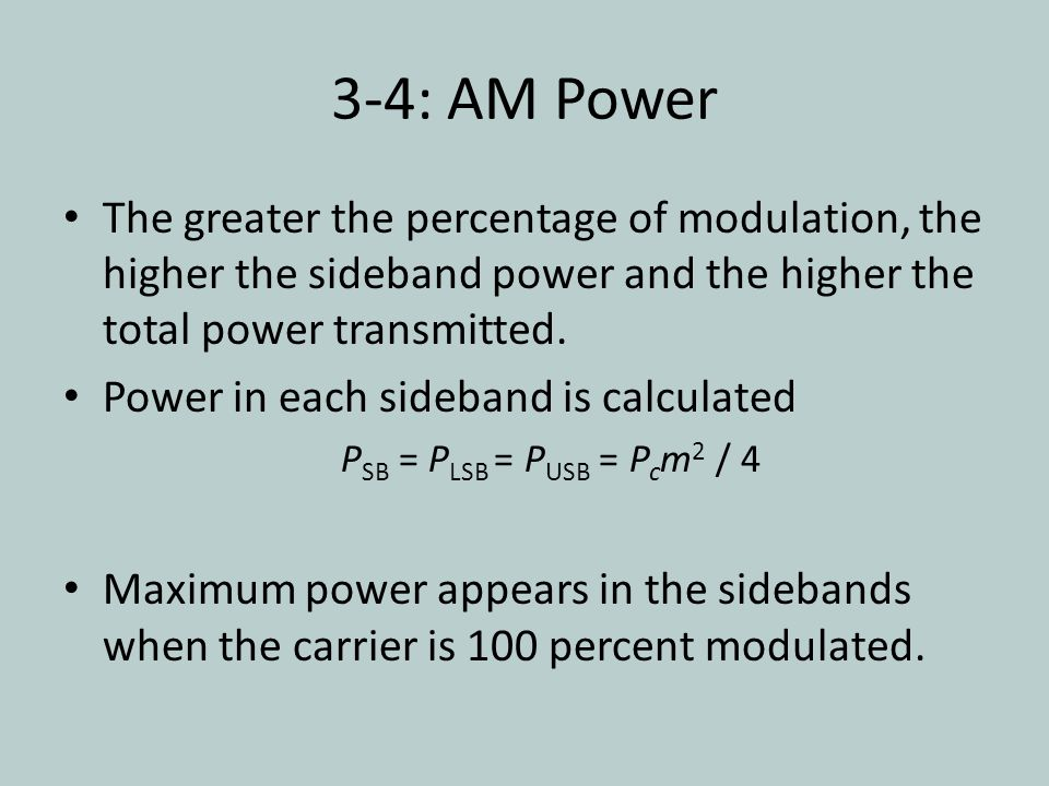 3-4: AM Power The greater the percentage of modulation, the higher the sideband power and the higher the total power transmitted.