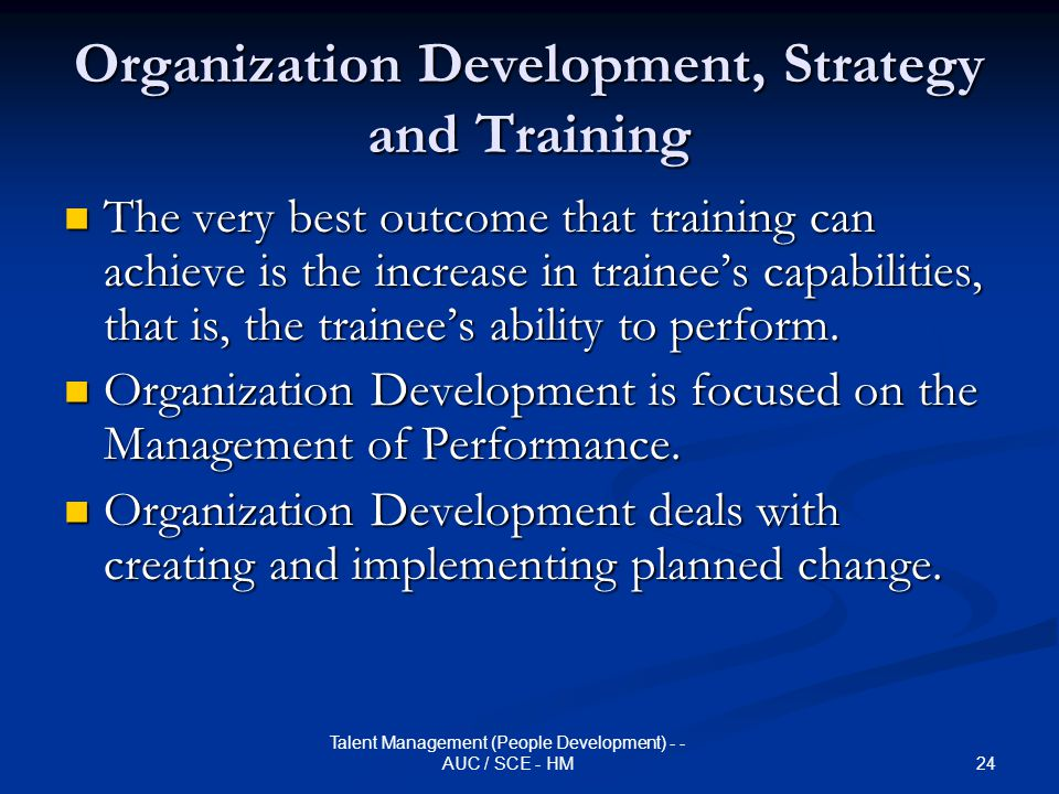 Organization Development, Strategy and Training