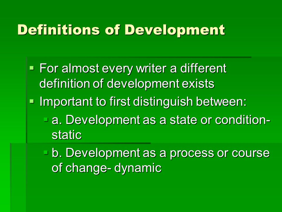 define the concept development what do What is economic development the concept of economic development is often misunderstood many times the term is confused with economic growth to define any type of.