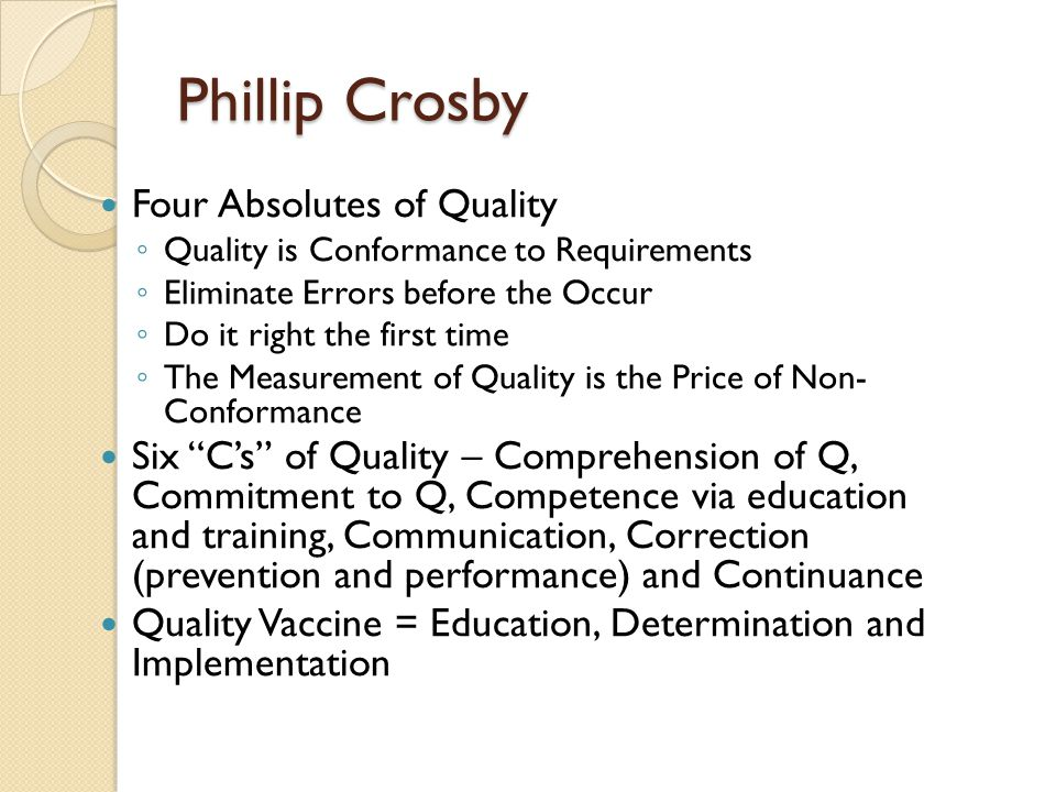 crosby s 4 absolutes of quality Start studying quality assurance - quiz 1 learn vocabulary, terms, and more with flashcards,  crosby's 4 absolutes: 4) cost of quality is the only measure of quality.