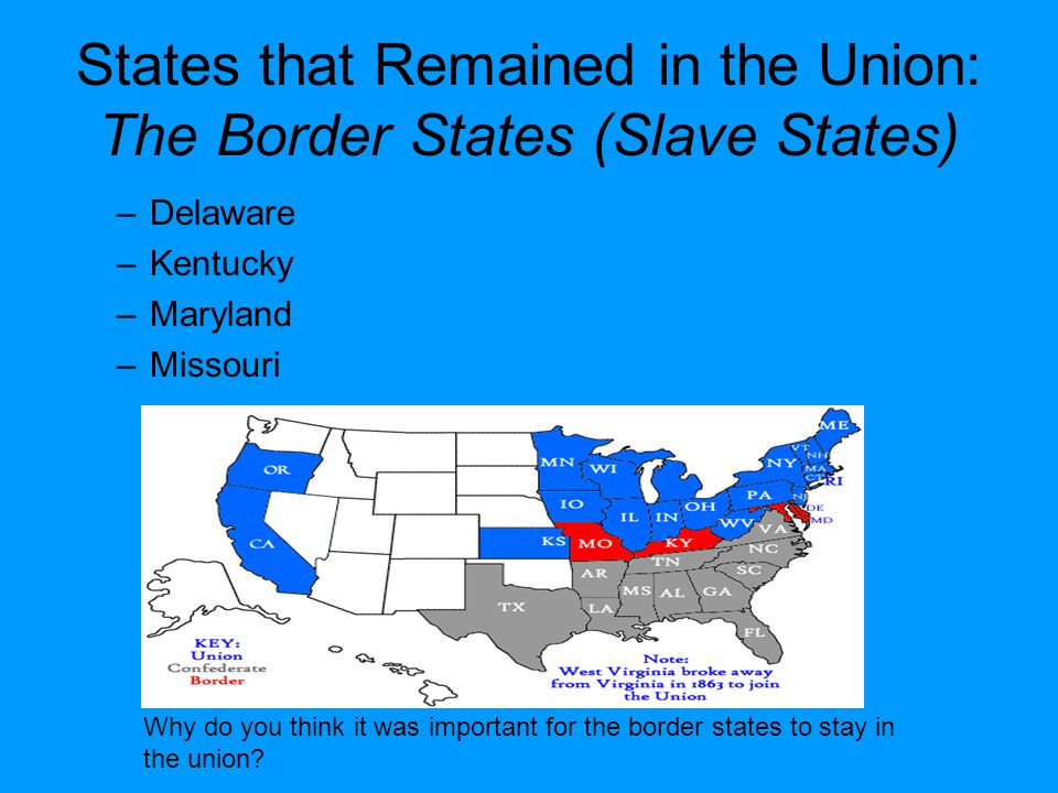 States that Remained in the Union: The Border States (Slave States)