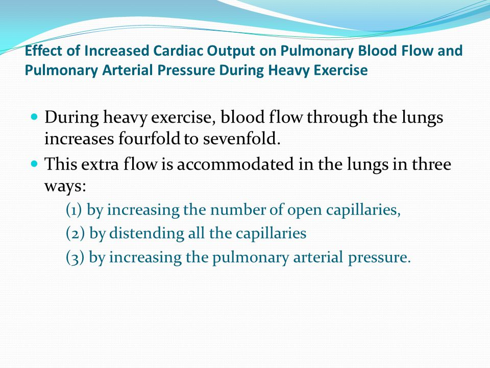 This extra flow is accommodated in the lungs in three ways: