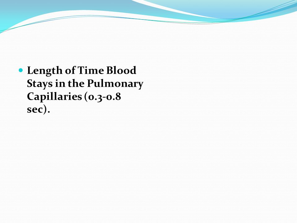 Length of Time Blood Stays in the Pulmonary Capillaries ( sec).