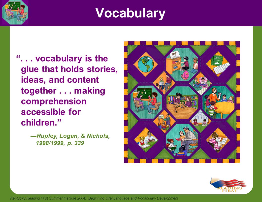 Vocabulary vocabulary is the glue that holds stories, ideas, and content together making comprehension accessible for children.