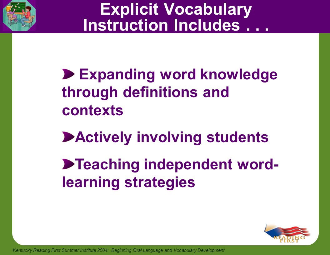 Explicit Vocabulary Instruction Includes . . .