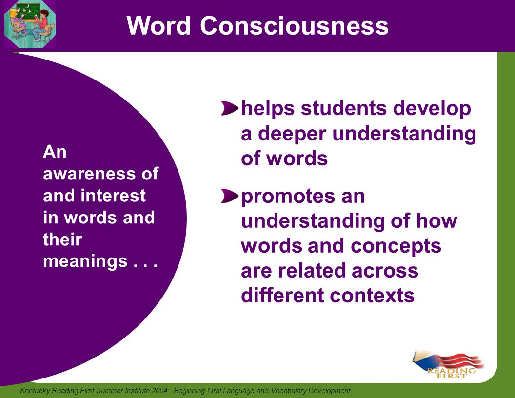 Word Consciousness helps students develop a deeper understanding of words.