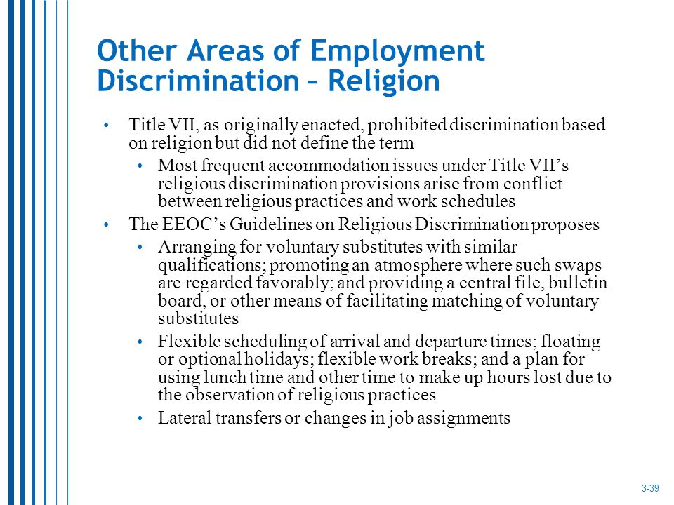 religious discrimination in the work place One of the most public developments in the history of discrimination within the workplace was the civil rights legislation in the us that legislation required that the workplace was to be open to all employees, regardless of race.