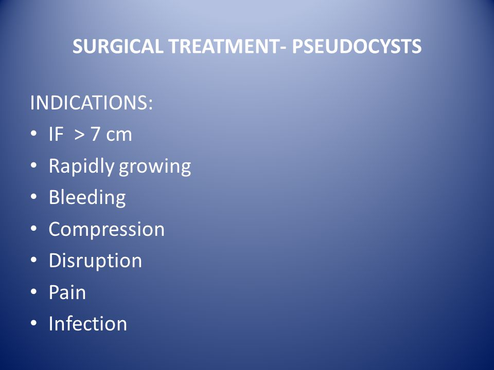SURGICAL TREATMENT- PSEUDOCYSTS