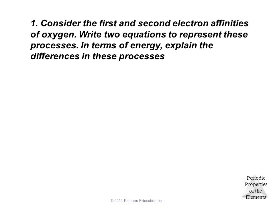 1. Consider the first and second electron affinities of oxygen