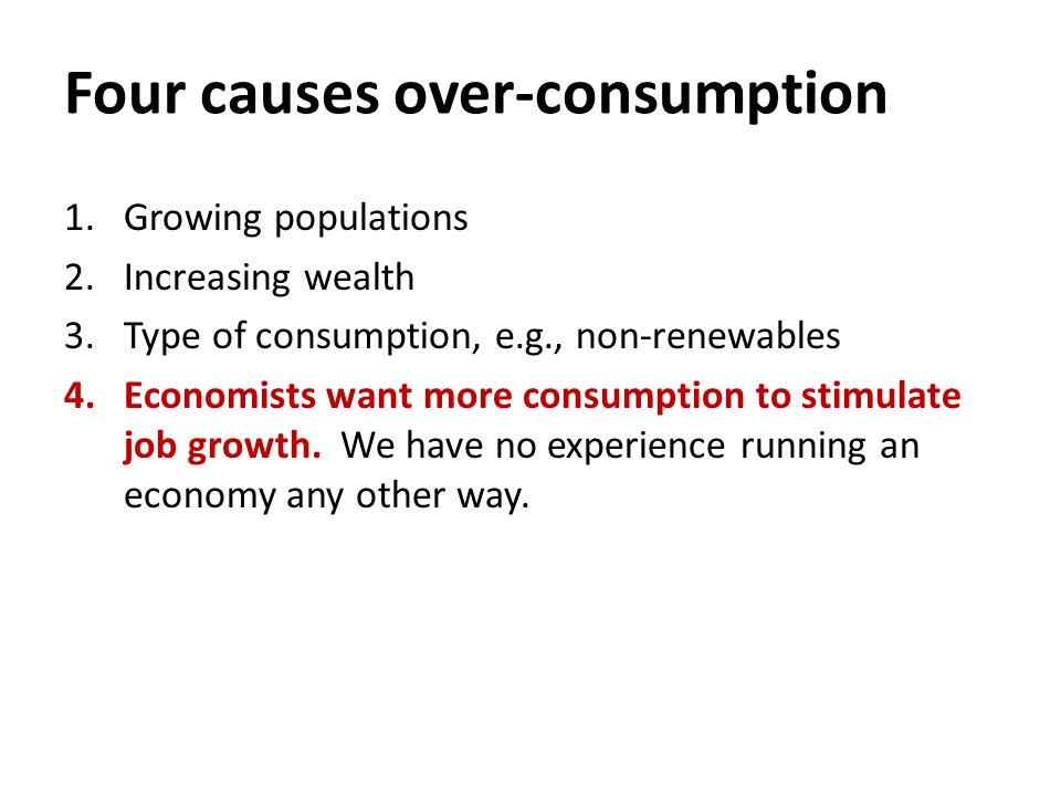 Sustainability Can you name the main causes over-consumption? - ppt download