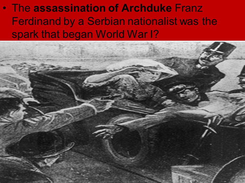 the assassination of archduke francis ferdinand sparked the beginning of the great war A summary of the road to war in history on the archduke's life in the first serbia's investigation of archduke franz ferdinand's assassination.