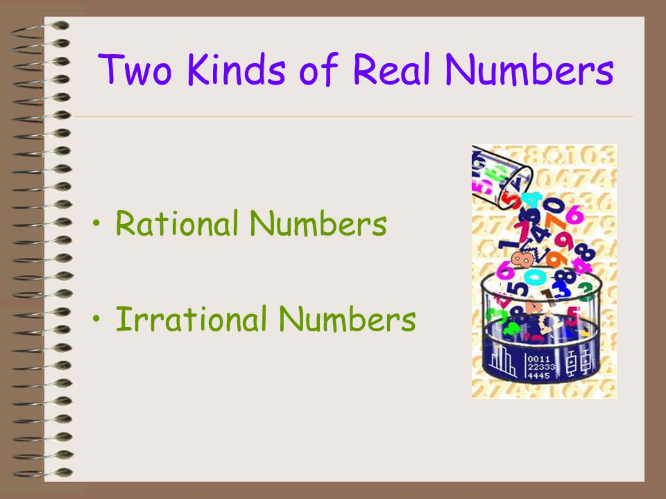 Two Kinds of Real Numbers
