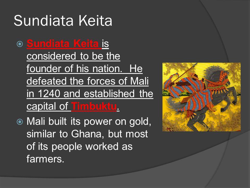 sundiata keita El imperio de sundiata keita fue característico por su justicia y virtuosismo músicos contemporáneos de origen mande que hemos tenido la oportunidad de presentar (tales como tiken jah fakoly y seyni & yeliba) transmiten un mensaje de liberación de las opresiones sociales reivindicando el ejemplo de mansa sundiata.