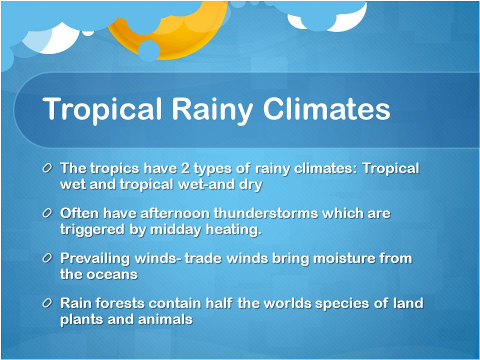 Tropical Rainy Climates