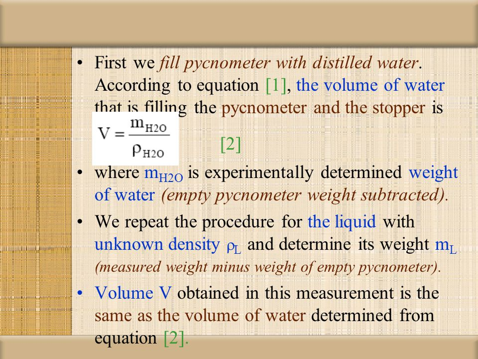 volume of water equation. first we fill pycnometer with distilled water volume of equation