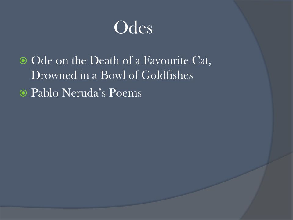 ode on the death of a favourite cat essay Ode on the death of a favorite cat, drowned in a tub of gold fishes lyrics.