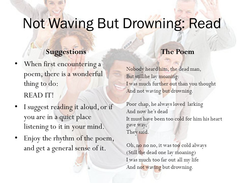 a review of the poem not waving but drowning by stevie smith A critical reading of a classic poem 'not waving but drowning' is the best-known poem by stevie smith (1902-71) in 1995, it was voted britain's fourth.