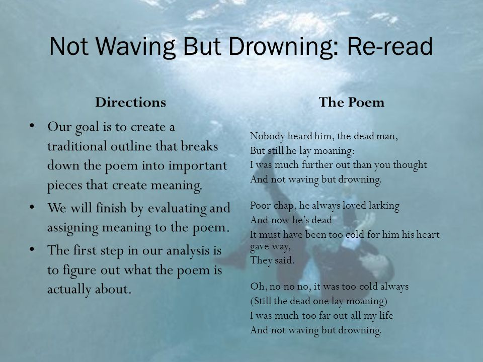 not waving but drowning analysis essay Get access to poetry analysis not waving but drowning essays only from anti essays listed results 1 - 30 get studying today and get the grades you want.