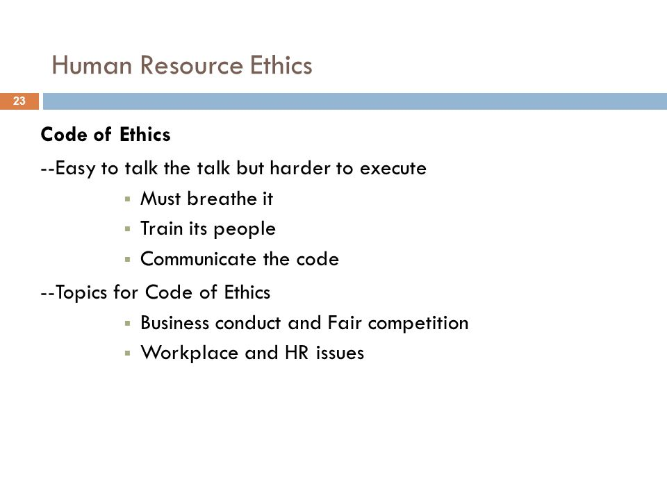 a definition of ethics and human resources ethics in business The study of proper business policies and practices regarding potentially controversial issues, such as corporate governance, insider trading, bribery, discrimination, corporate social responsibility and fiduciary responsibilities business ethics are often guided by law, while other times.