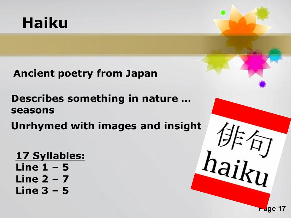 Haiku Ancient poetry from Japan Describes something in nature …