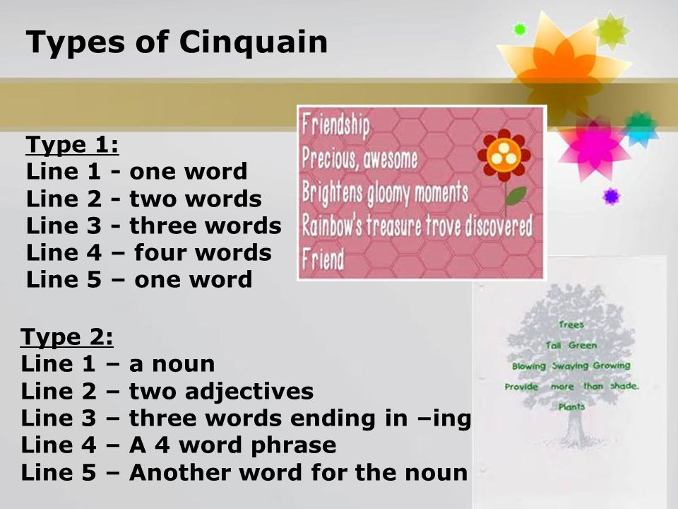 Types of Cinquain Type 1: Line 1 - one word Line 2 - two words