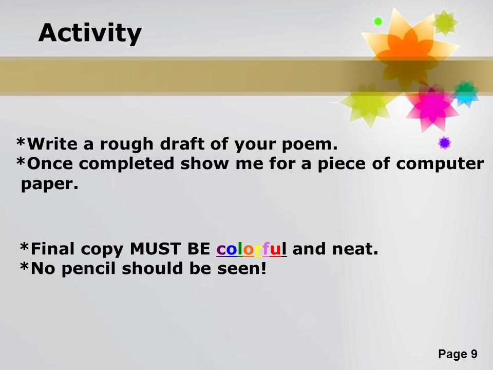 Activity *Write a rough draft of your poem.