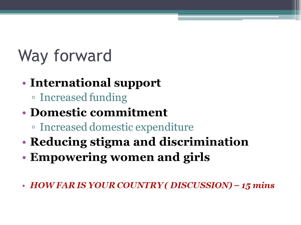 Way forward International support Domestic commitment