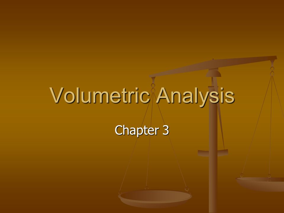Volumetric Analysis Chapter 3