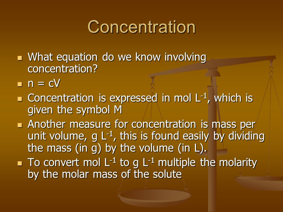 Concentration What equation do we know involving concentration n = cV