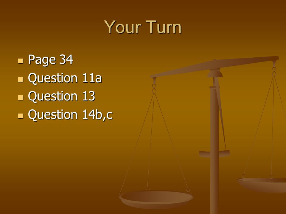 Your Turn Page 34 Question 11a Question 13 Question 14b,c