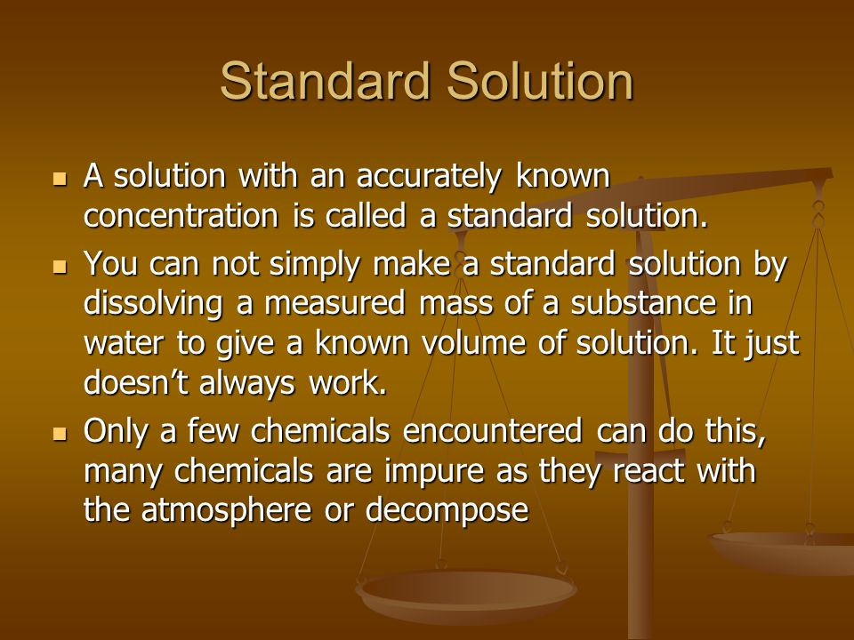 Standard Solution A solution with an accurately known concentration is called a standard solution.