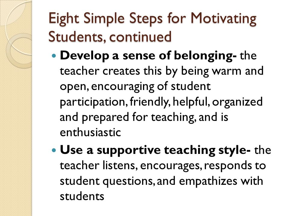 Eight Simple Steps for Motivating Students, continued