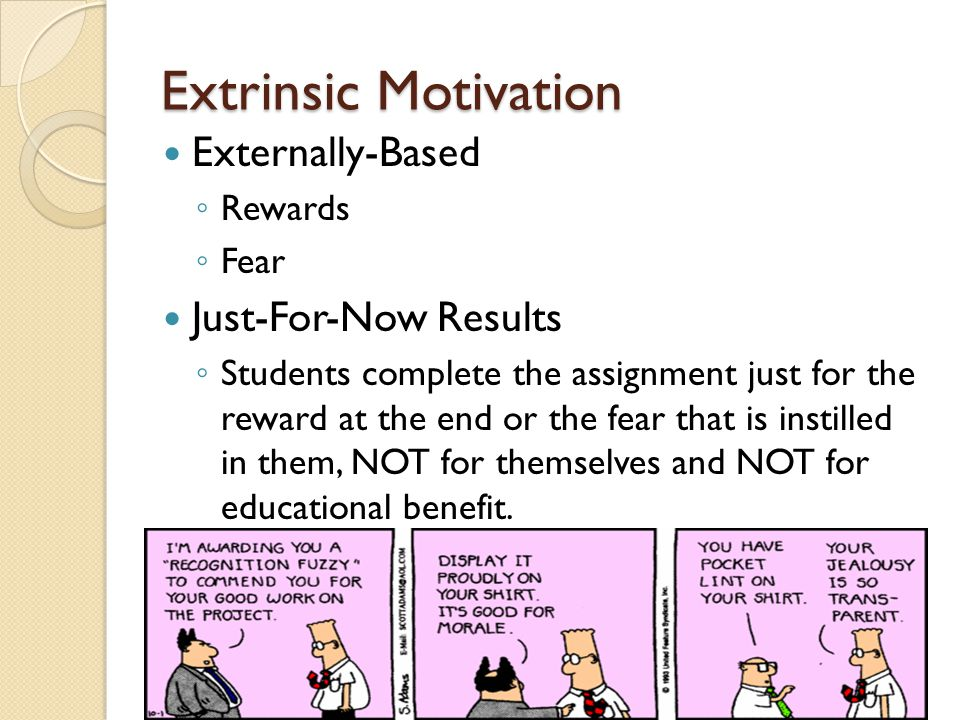 Extrinsic Motivation Externally-Based Just-For-Now Results Rewards