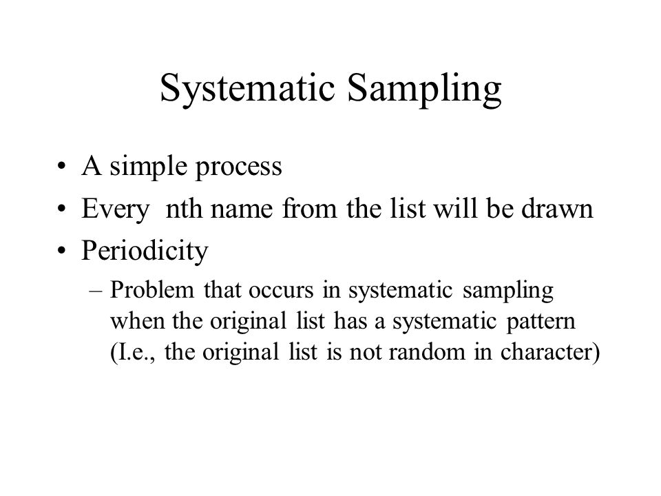Systematic Sampling A simple process