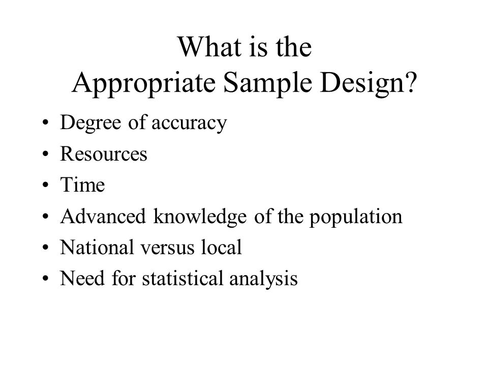 What is the Appropriate Sample Design