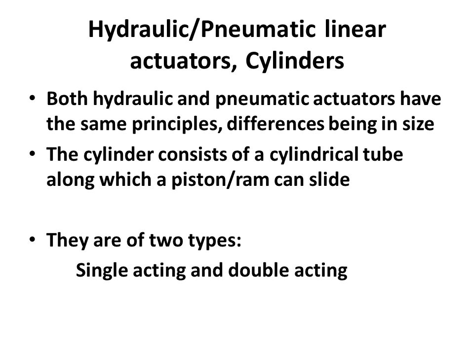 Hydraulic/Pneumatic linear actuators, Cylinders