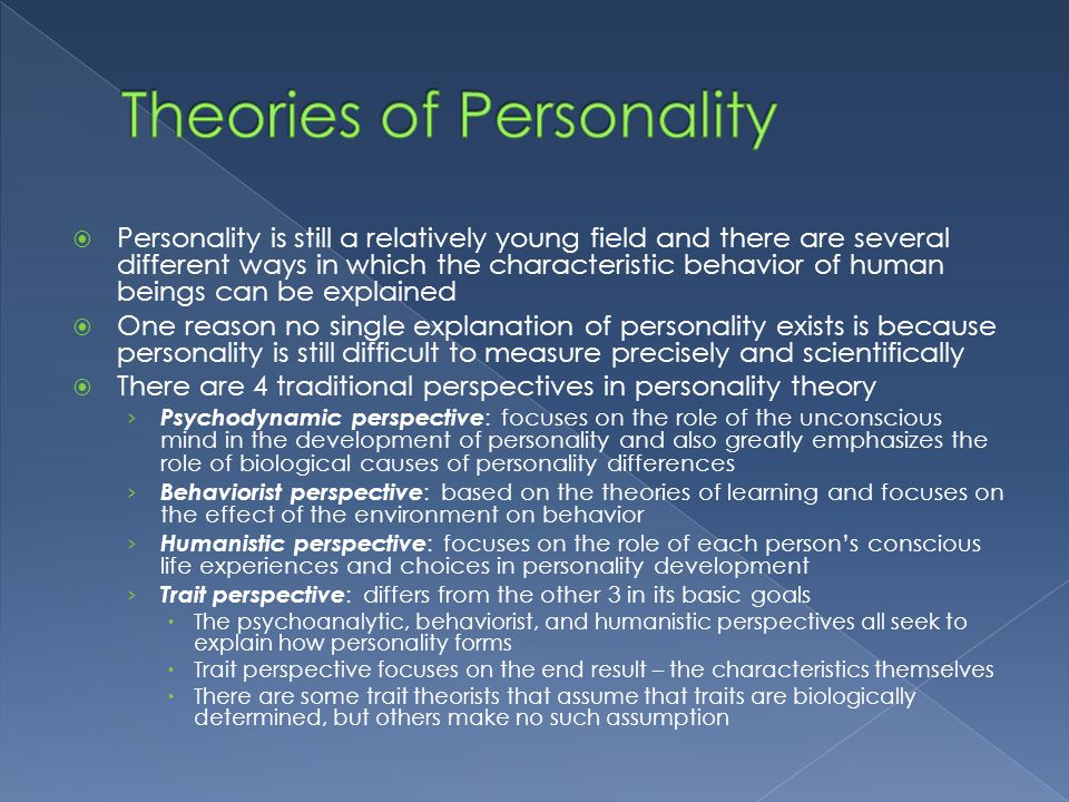explain how humanistic personality theories differ from psychodynamic theories Read on to discover the different theories of how personality explain the behaviorism and humanistic personality psychology: definition & theories related.