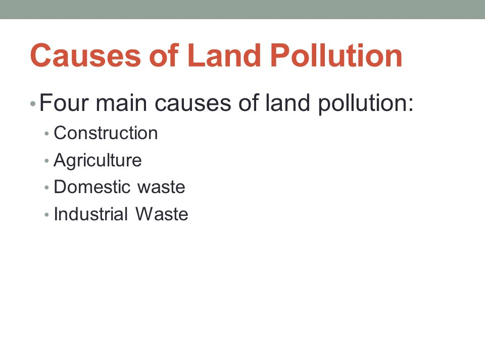 Pollution causes and consequences ppt video online download for Soil pollution definition