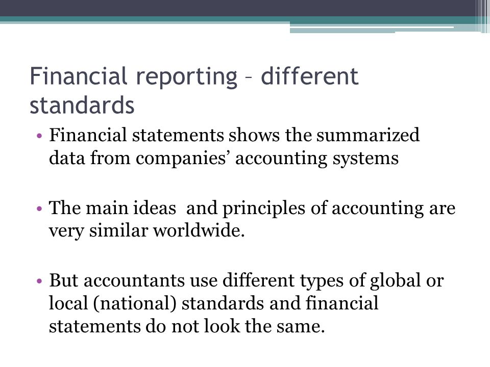 consequences of national differences in accounting standards International financial reporting standards, usually called ifrs, are standards  issued by the  they are a consequence of growing international shareholding  and trade and are particularly important for companies that have dealings in   they are progressively replacing the many different national accounting  standards.