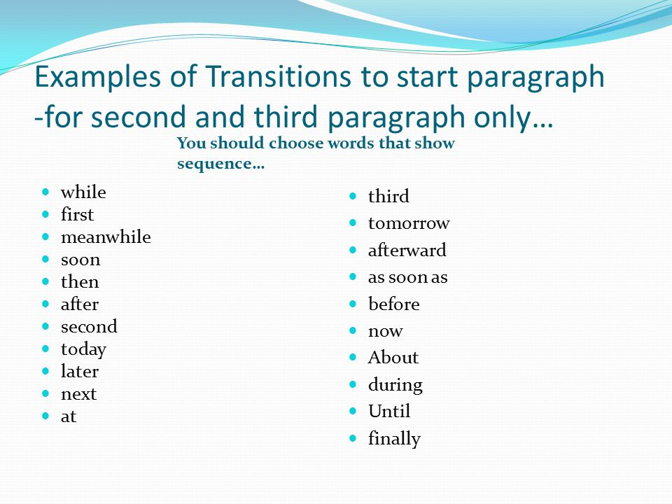 essay first body paragraph transitions Develop a five paragraph essay thesis adapted from the longman writer: rhetoric first body paragraph use transitions and bridging sentences or phrases to make sure this paragraph flows with third body paragraph use a bridging or transition sentence or phrase.