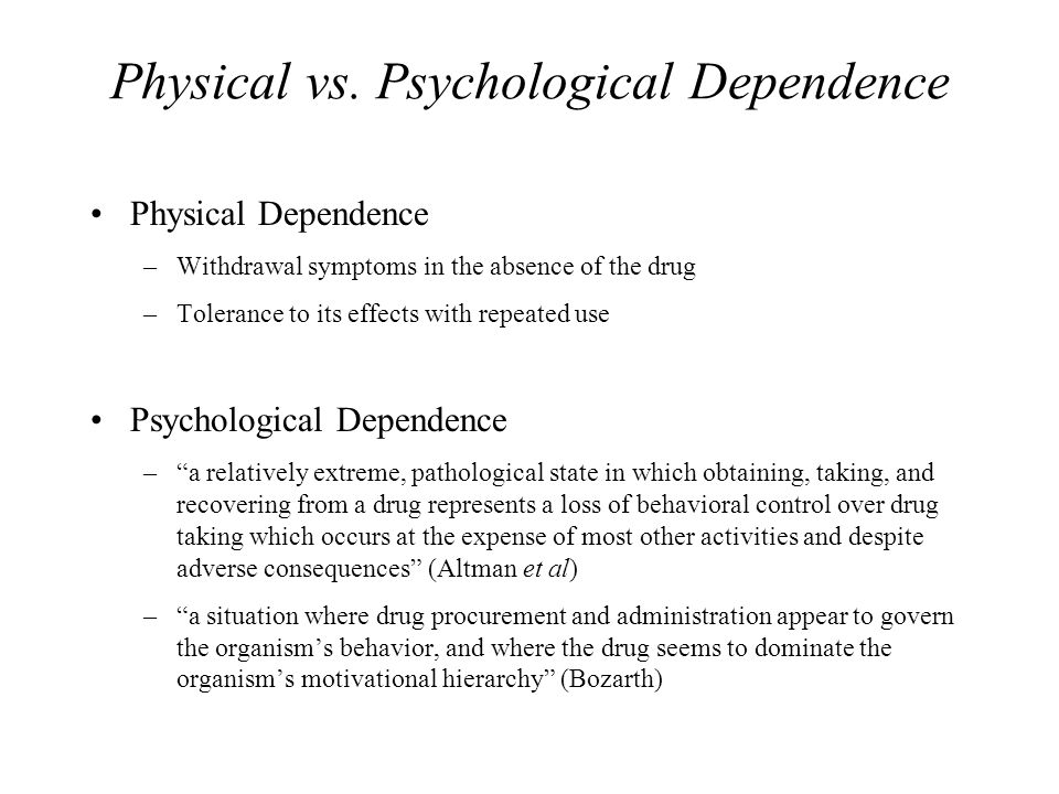 drug addiction physical vs psychological • however, dependence is the need for drugs for physical well-being • in this sense, while addiction can also be psychological, dependence is merely physical.