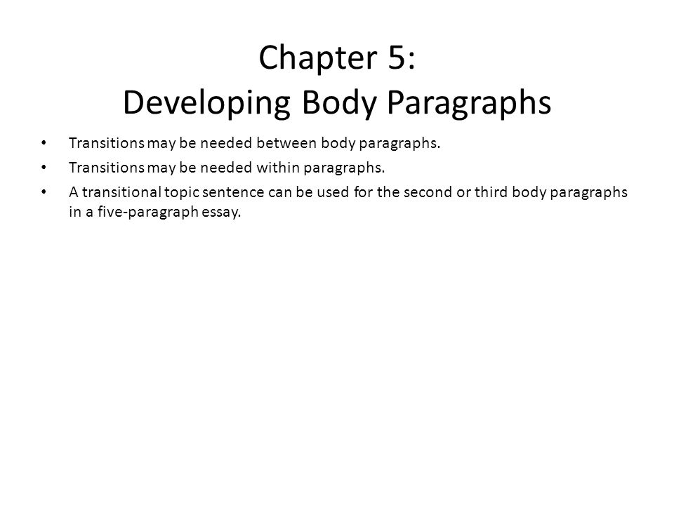developing body essay Steps in writing the essay: body essay body is the main part of your essay writing where you present your thoughts and descriptive essay developing an outline.