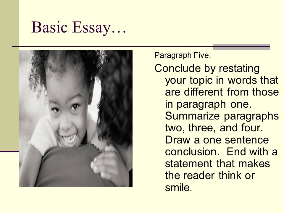 ending a 5 paragraph essay The process of writing five paragraph essays is not as easy as it may seam review 5 paragraph essay writing guide and be sure that you are moving in a right direction.