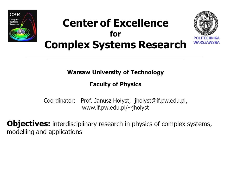 Complex Systems Research Warsaw University of Technology