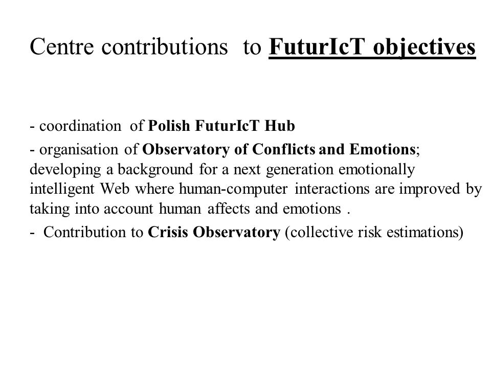 Centre contributions to FuturIcT objectives