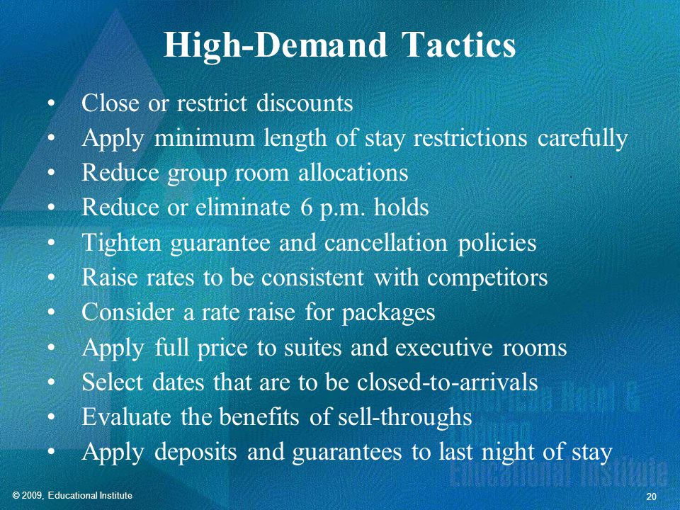Low-Demand Tactics Sell value and benefits Offer packages