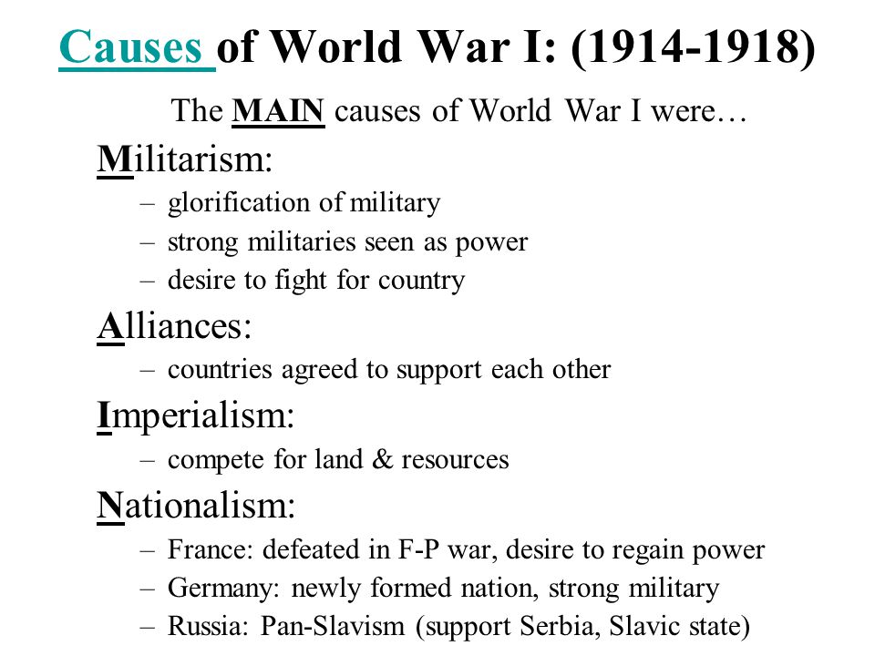 "the underlying causes of world war 1 Causes of world war i germany prepared for war believing britain, her main military threat ""the causes of world war one,"" first world war."