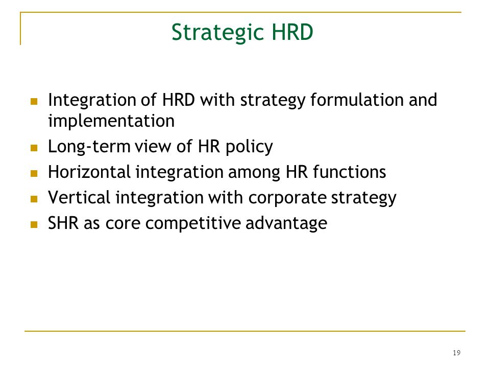 integration of human resource in implementation Human resource development strategy for south africa (hrd‐sa) 15 coordination, integration and institutional arrangements for implementation of the hrd strategy thus, human resources development (hrd.